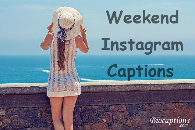 Weekend Instagram Captions